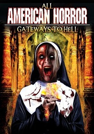 All American Horror: Gateways to Hell (2014) (Deleted)