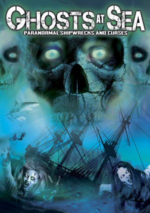 Ghosts at Sea - Paranormal Shipwrecks and Curses (Retail Only)