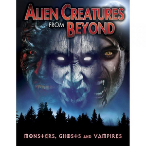 Alien Creatures from Beyond - Monsters, Ghosts and Vampires (2014) (Retail Only)