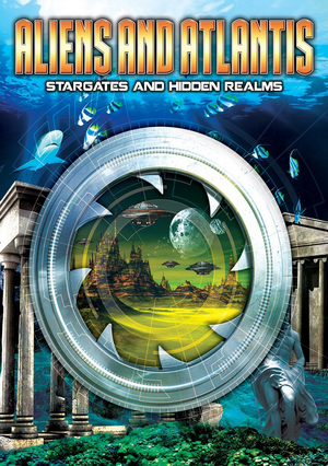 Aliens and Atlantis - Stargates and Hidden Realms (Retail Only)