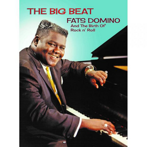 The Big Beat: Fats Domino and the Birth of Rock 'N' Roll (Retail Only)