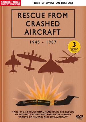 British Aviation History: Rescue from Crashed Aircraft 1945-1987 (1987) (Retail Only)