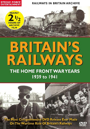British Railways: The Home Front War Years - 1939 to 1941 (Retail Only)