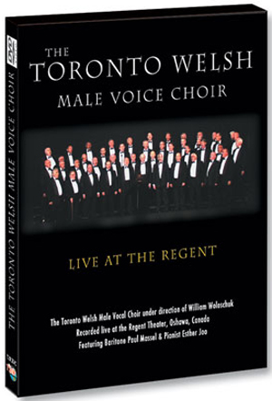 The Toronto Welsh Male Voice Choir: Live at the Regent (2012) (Retail / Rental)