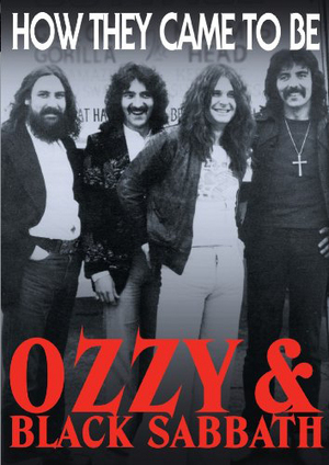 Black Sabbath: Ozzy and Black Sabbath - How They Came to Be (Retail / Rental)