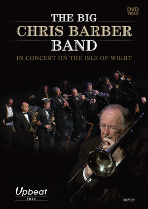 The Big Chris Barber Band: In Concert On the Isle of Wight (Retail Only)