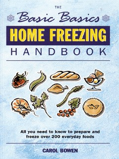 The Basic Basics Home Freezing Handbook