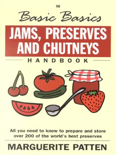 The Basic Basics Jams, Preserves and Chutneys Handbook