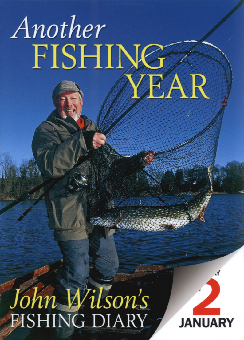 ANOTHER FISHING YEAR - JOHN WILSON