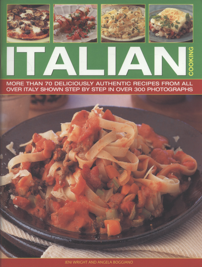 Italian cooking more than 70 deliciously authentic for All about italian cuisine