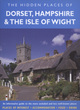 Image for The hidden places of the Dorset, Hampshire & the Isle of Wight