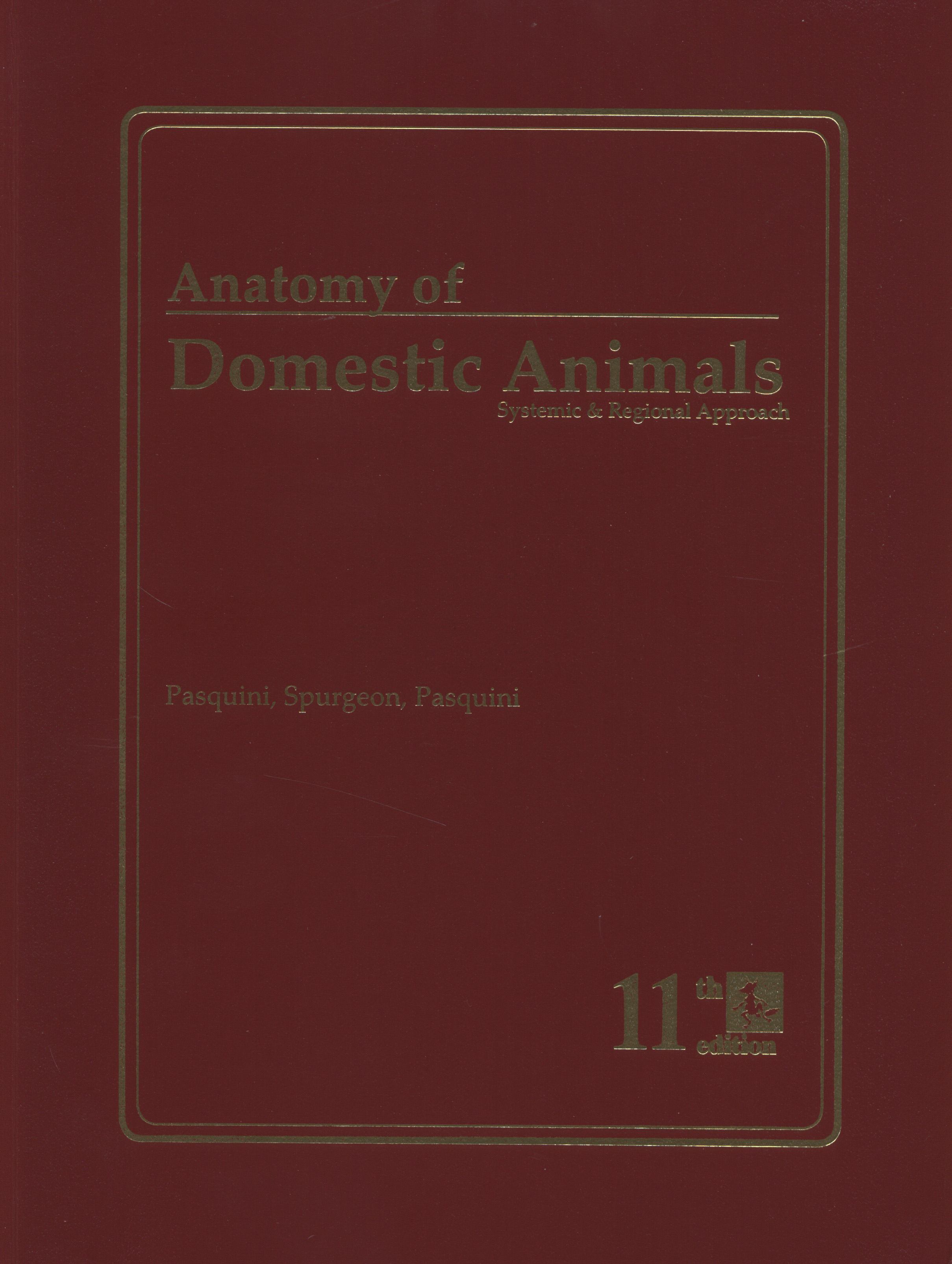 Anatomy of domestic animals : systemic & regional approach by ...