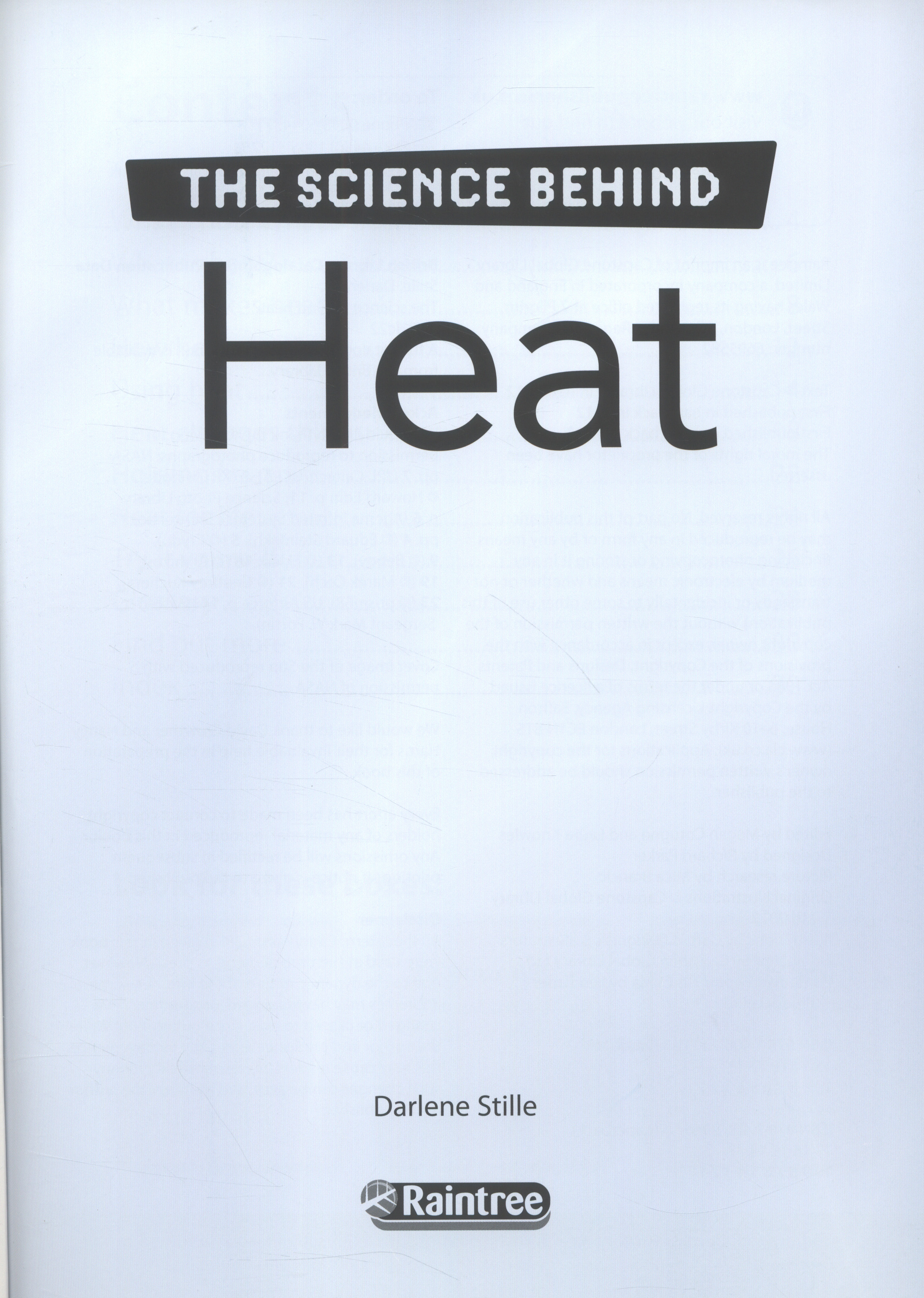 The Science Behind Heat By Stille, Darlene R