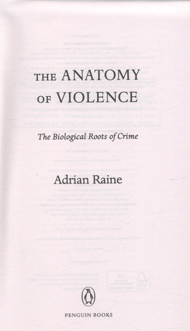 The anatomy of violence : the biological roots of crime by Raine ...