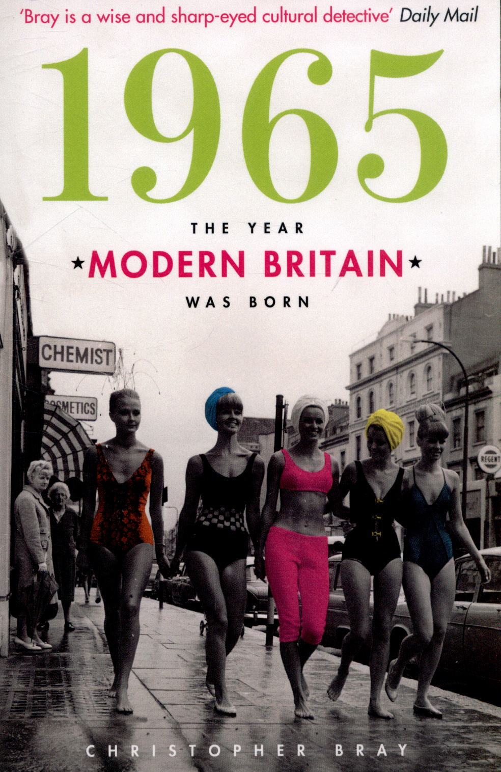 1965 : the year modern Britain was born by Bray, Christopher (9781849833875)   BrownsBfS