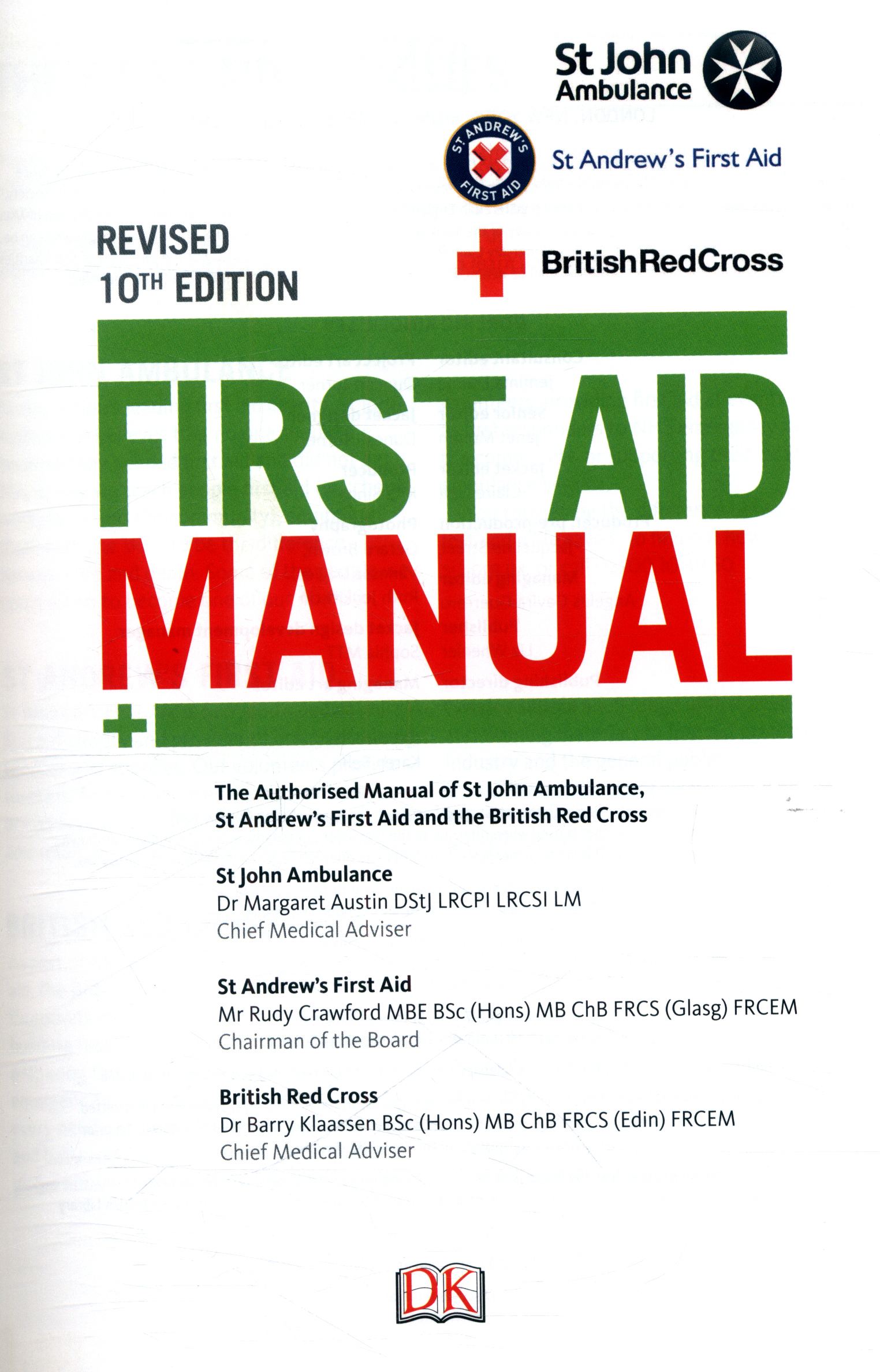 First aid manual : the authorised manual of St John Ambulance, St Andrews First  Aid and the British Red Cross. (Revised 10th edition)