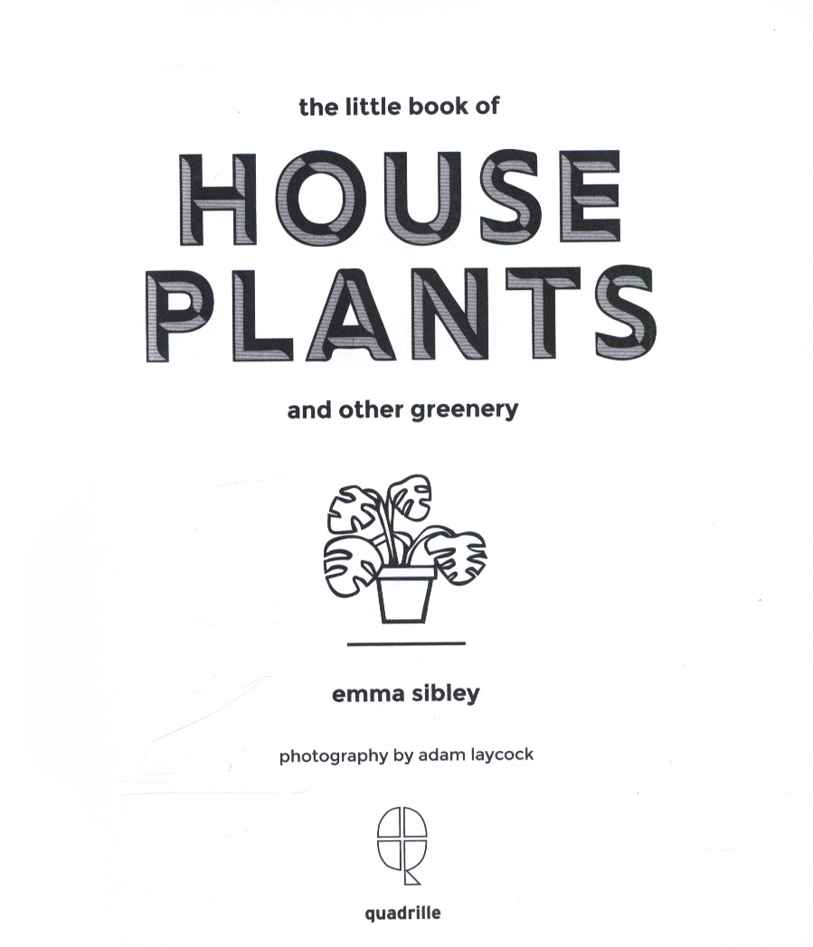 The Little Book Of House Plants And Other Greenery By Sibley Emma