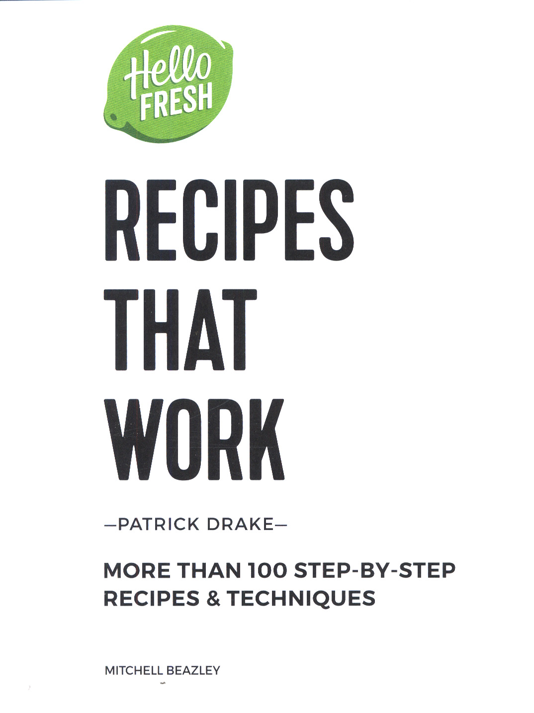 hellofresh recipes that work more than 100 stepbystep recipes techniques