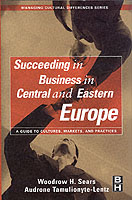 Succeeding in Business in Central and Eastern Europe