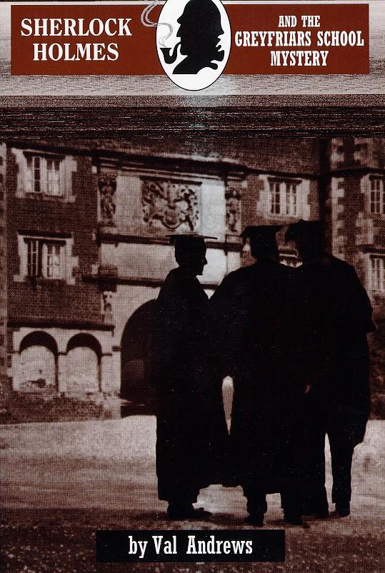 Sherlock Holmes and the Greyfriars School Mystery
