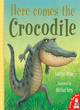 Image for Here comes the crocodile