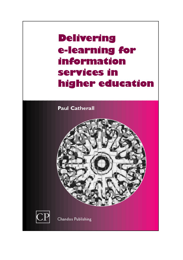 Delivering E-learning for Information Services in Higher Education