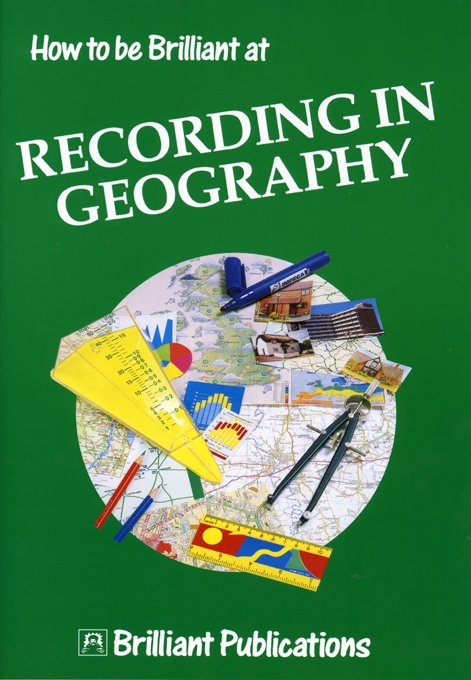 How to Be Brilliant at Recording in Geography