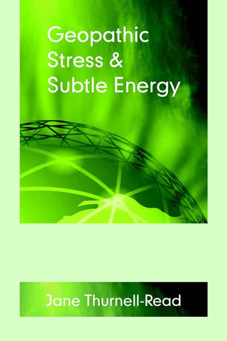Geopathic Stress & Subtle Energy