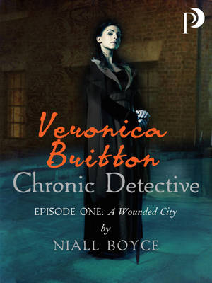 Veronica Britton: Chronic Detective: Episode One: A Wounded City