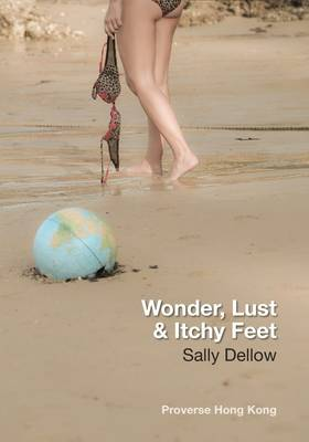 Wonder, Lust & Itchy Feet 【International Proverse Prize Semi-Finalist 2010】