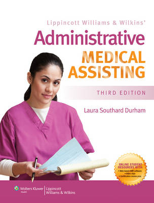 Lippincott Williams & Wilkins' Administrative Medical Assisting , 3/e