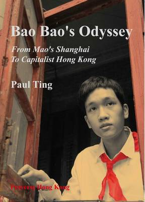 Bao Bao's Odyssey: From Mao's Shanghai To Capitalist Hong Kong