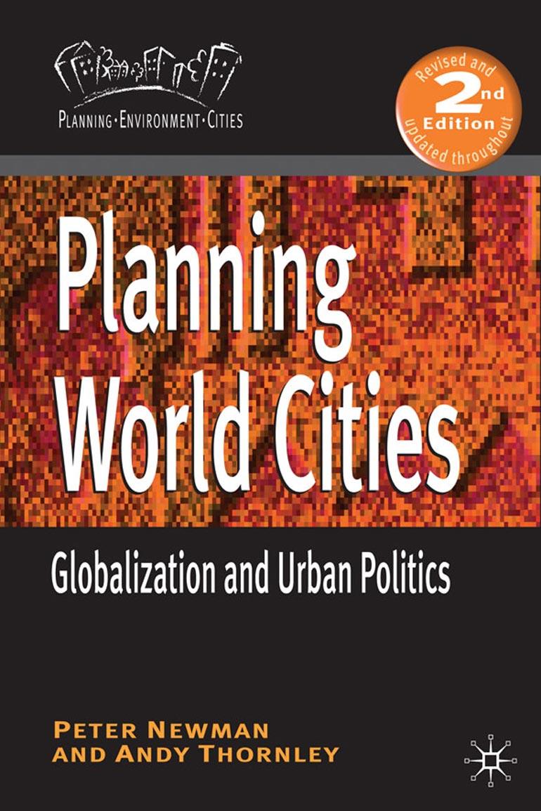 Planning World Cities - P. Newman Andy Thornley - Macmillan International  Higher Education