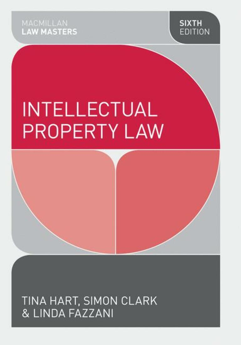 Intellectual Property Law - Tina Hart|Simon Clark|Linda Fazzani - Macmillan  International Higher Education