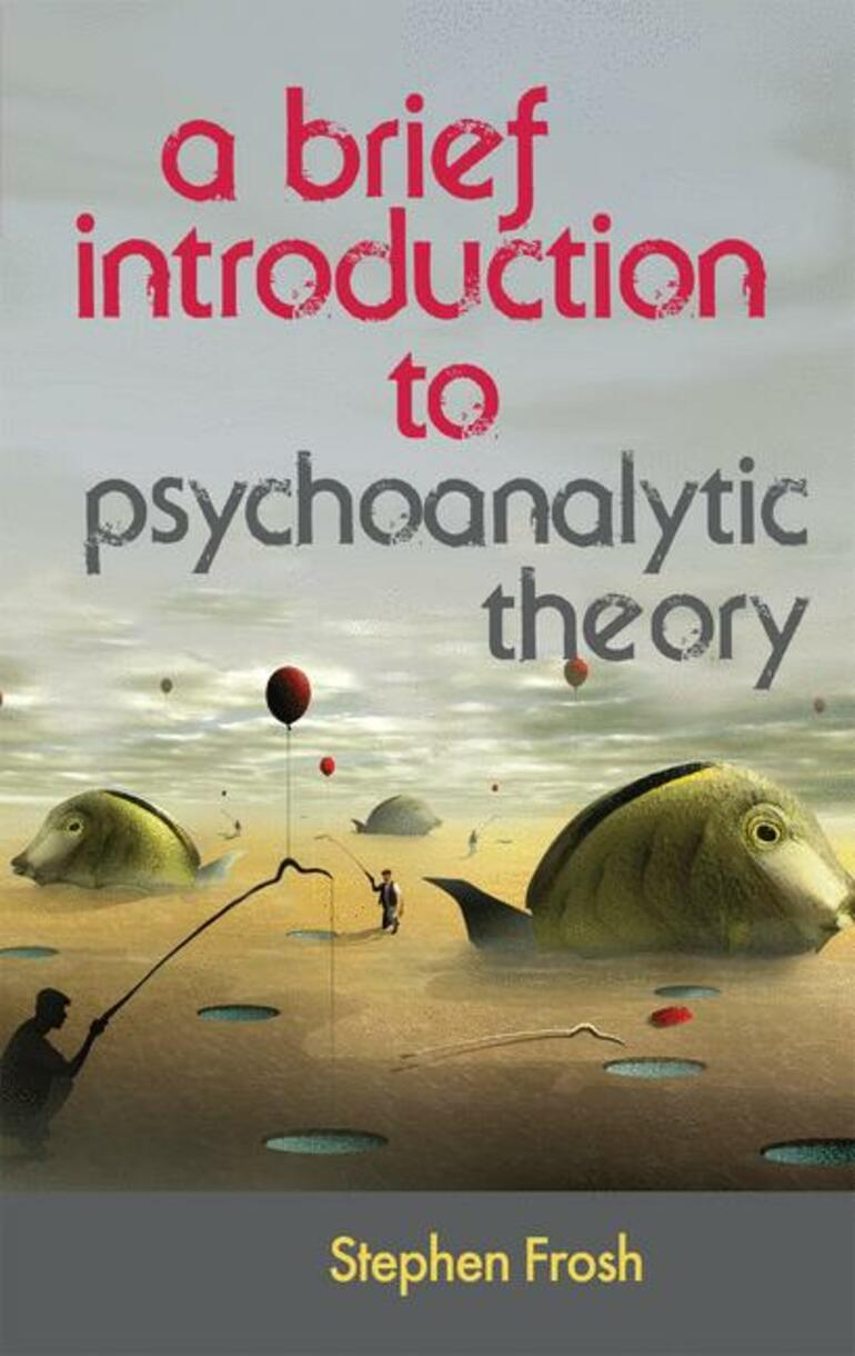 A Brief Introduction To Psychoanalytic Theory Stephen Frosh