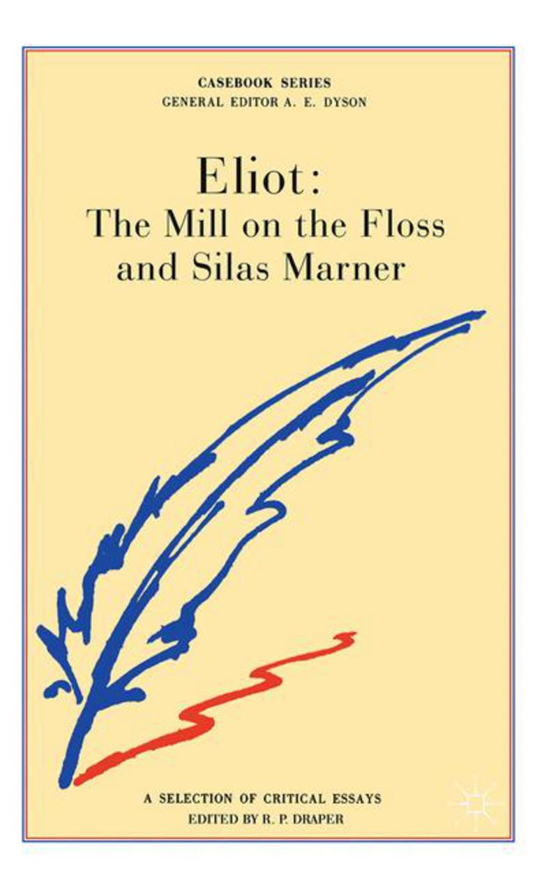 George Eliot The Mill On The Floss And Silas Marner  R P Draper  George Eliot The Mill On The Floss And Silas Marner