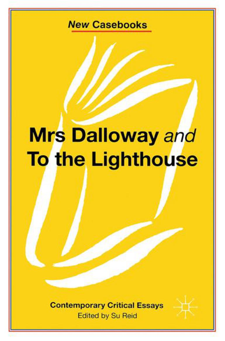 Mrs Dalloway And To The Lighthouse Virginia Woolf  Susan Reid  Mrs Dalloway And To The Lighthouse Virginia Woolf