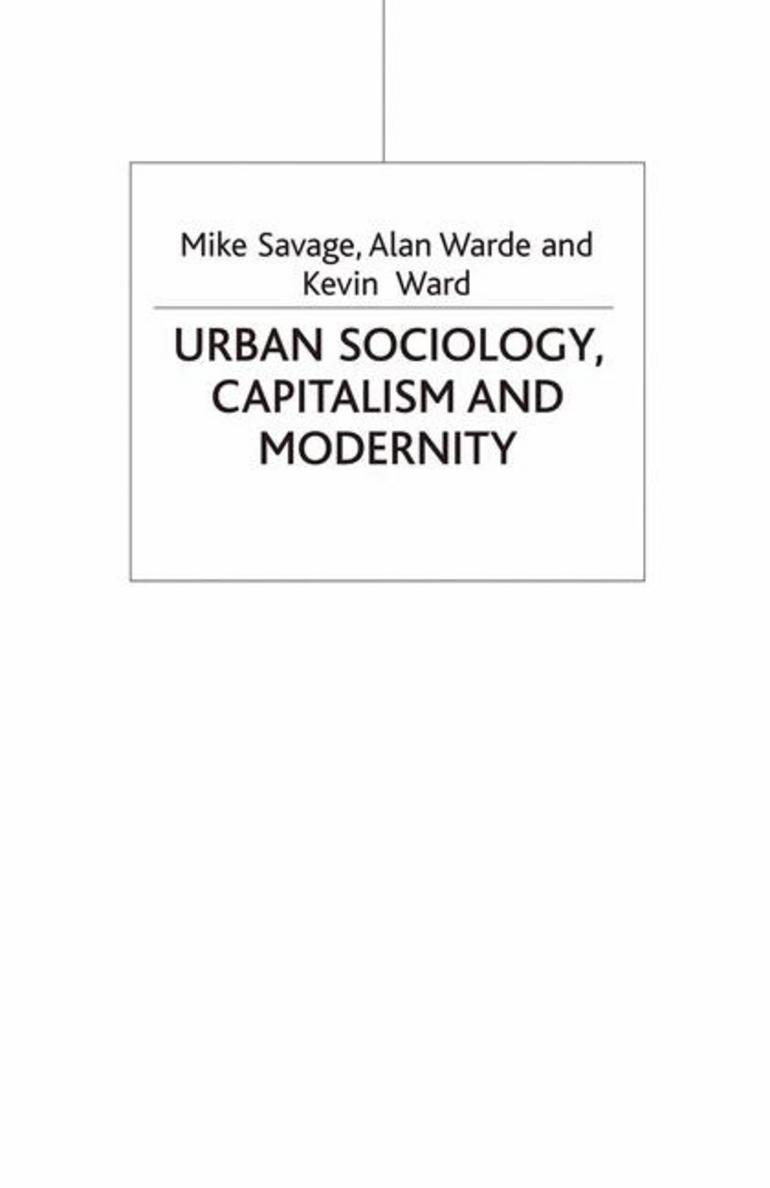 Urban Sociology, Capitalism and Modernity - Mike Savage|A. Warde|Kevin Ward  - Macmillan International Higher Education