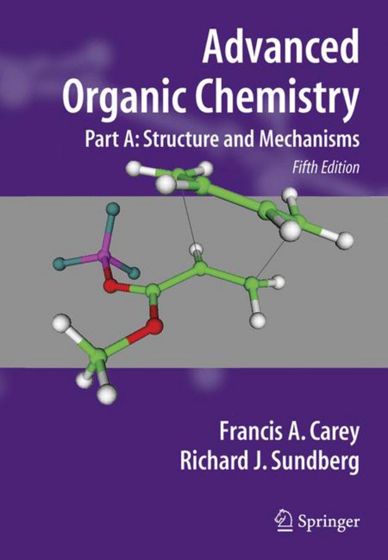 Advanced Organic Chemistry - Francis A. Carey|Richard J. Sundberg -  Macmillan International Higher Education