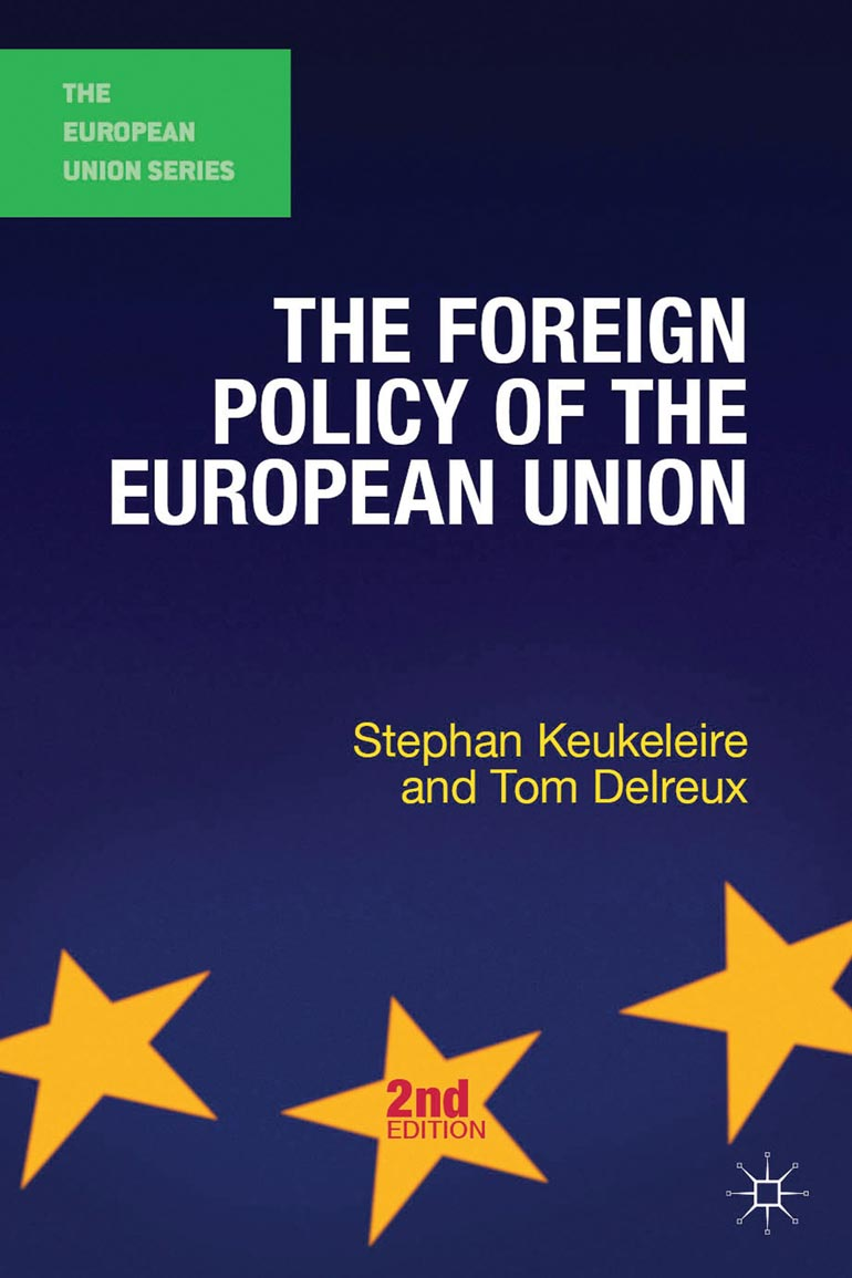 The foreign policy of the european union stephan keukeleiretom the foreign policy of the european union stephan keukeleiretom delreux macmillan international higher education fandeluxe Gallery
