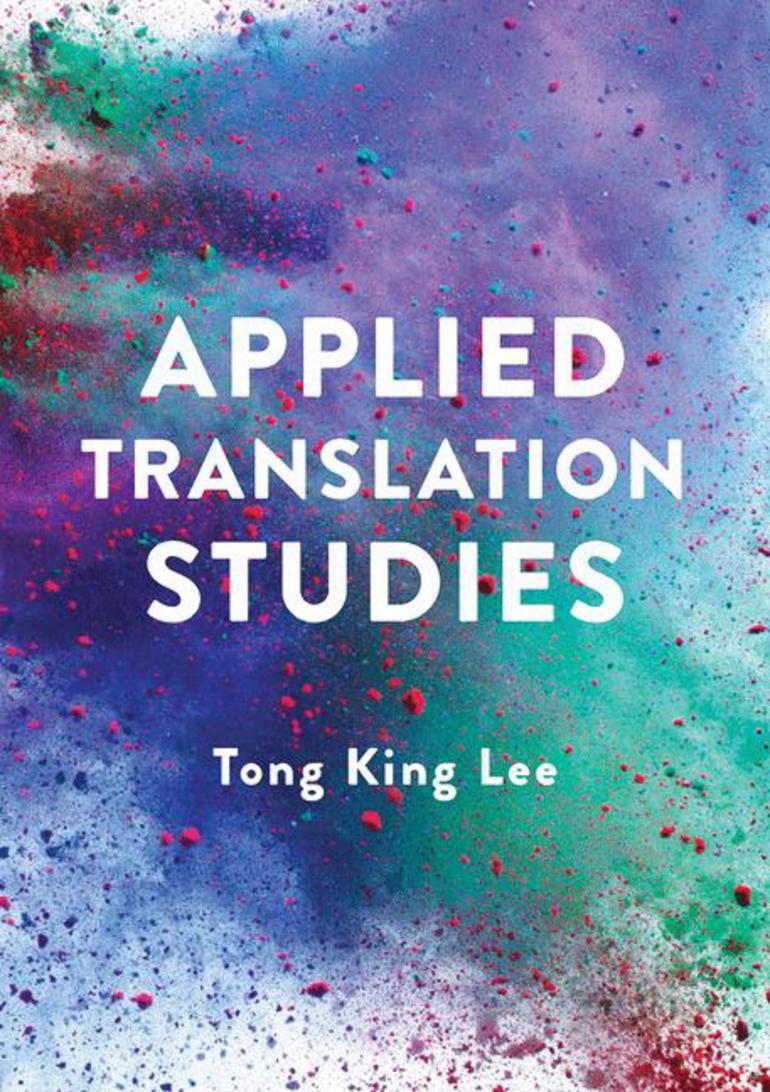 Applied Translation Studies - Tong King Lee - Macmillan International  Higher Education