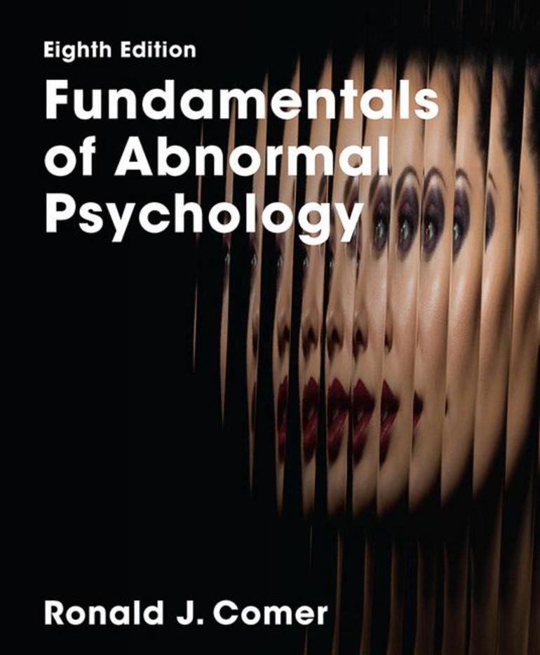 Fundamentals of abnormal psychology 8th edition ronald j. Test bank.