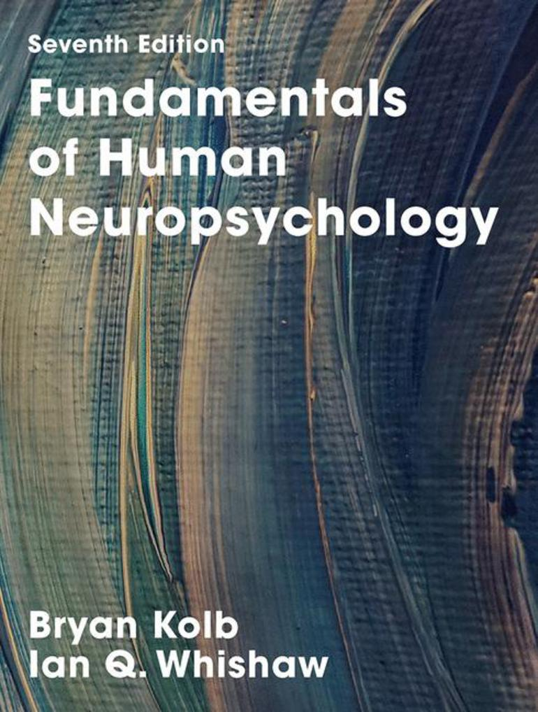 Fundamentals of human neuropsychology bryan kolbian q whishaw fundamentals of human neuropsychology bryan kolbian q whishaw macmillan international higher education fandeluxe Gallery