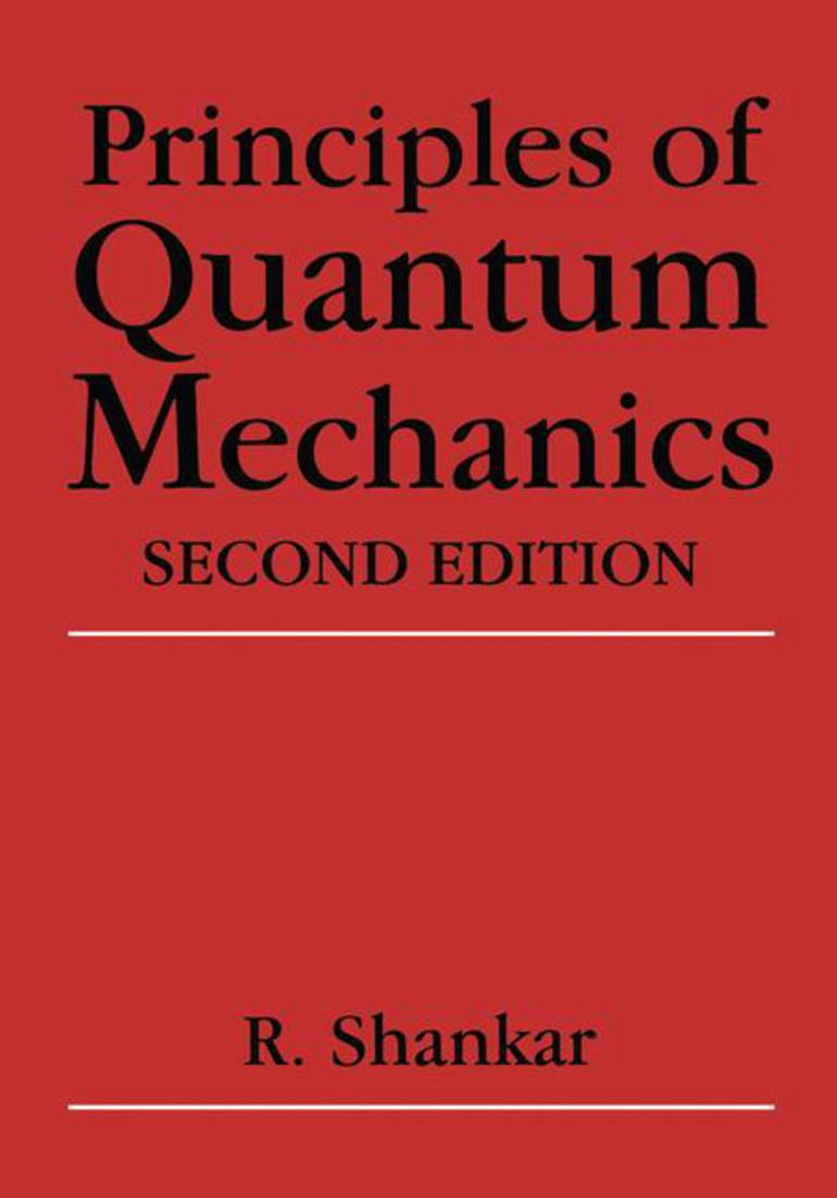Principles of Quantum Mechanics - R  Shankar - Macmillan