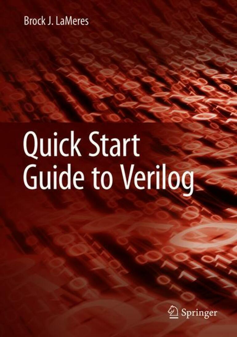Quick Start Guide to Verilog - Brock J  LaMeres - Macmillan