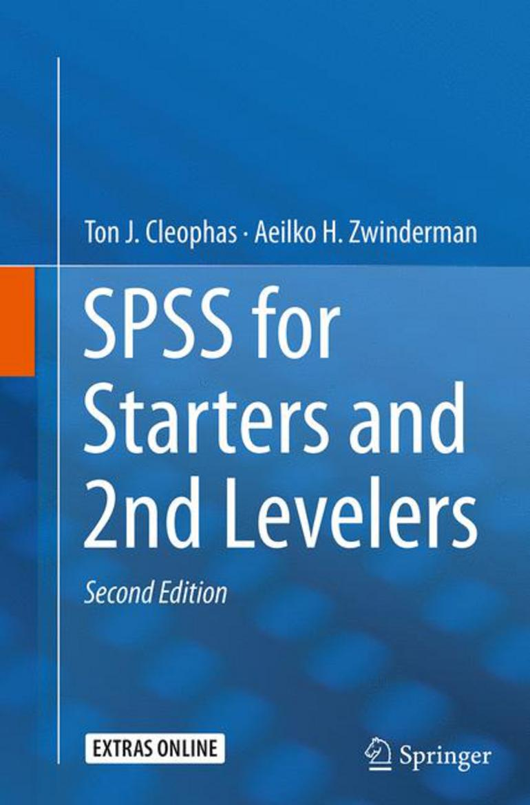 SPSS for Starters and 2nd Levelers - Ton J  Cleophas Aeilko