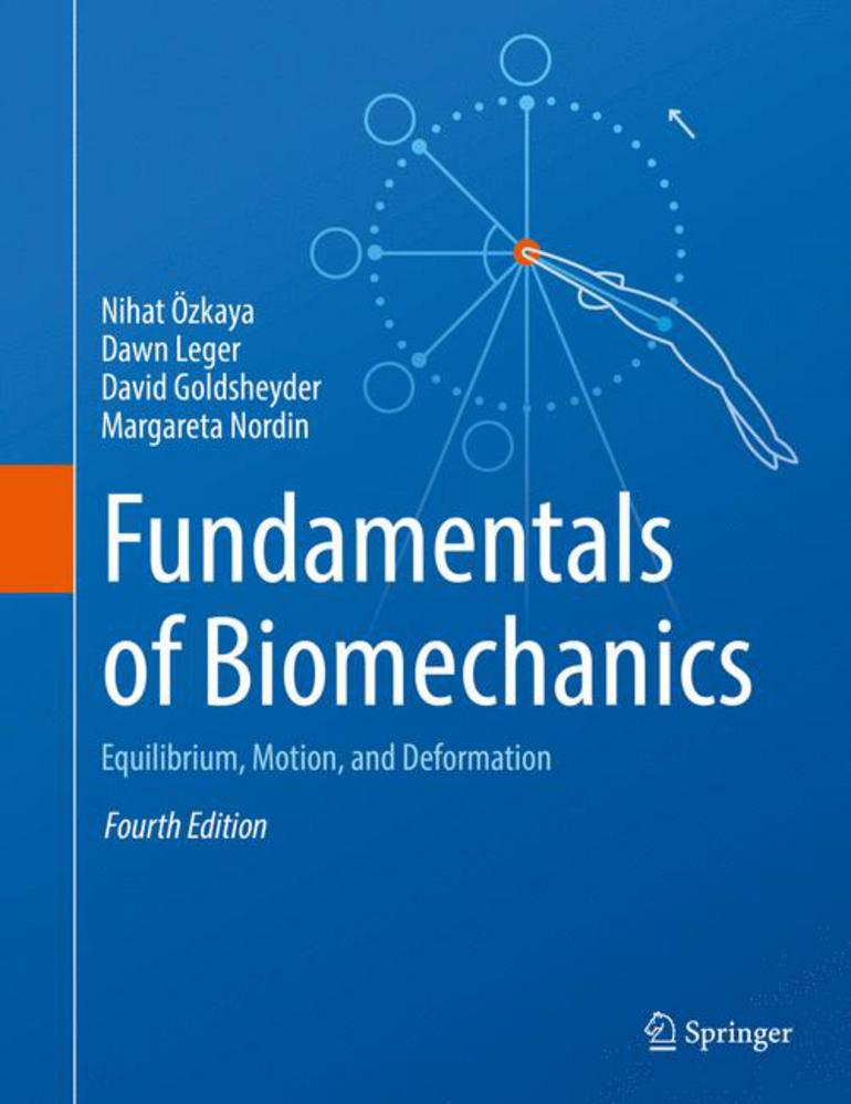 fundamentals of biomechanics nihat zkaya dawn leger david rh macmillanihe com Fundamentals of Biomechanical Equilibrium Motion and De Formation Nuclear Radiation Manual