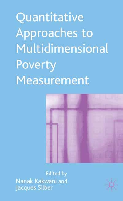 Quantitative Approaches to Multidimensional Poverty Measurement