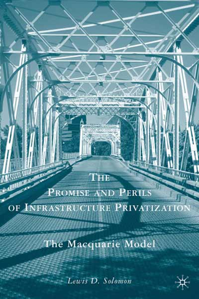 The Promise and Perils of Infrastructure Privatization