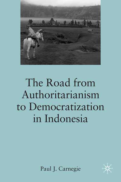 The Road from Authoritarianism to Democratization in Indonesia